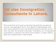 UK visa Immigration Consultants in Lahore.