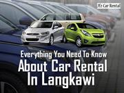 Everything You Need to Know about Car rental in Langkawi