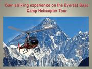 Gain striking experience on the Everest Base Camp Helicopter Tour