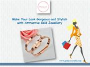 Make Your Look Gorgeous and Stylish with Attractive Gold Jewellery