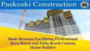 Basic Reasons For Hiring Professional Boca Raton and Palm Beach Custom