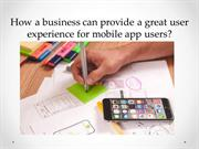 How a business can provide a great user experience for mobile app user