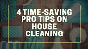 4 Time-saving pro tips on house cleaning