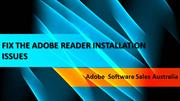 FIX THE ADOBE READER INSTALLATION ISSUES