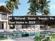 8+ Natural Stone Trends For Your Home in 2019
