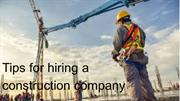 Tips for hiring a construction company