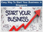 Easy Way To Start Your Business in Singapore
