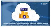 FACEBOOK ANNOUNCES LIBRA CRYPTOCURRENCY _ EVERYTHING YOU NEED TO KNOW