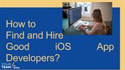 How to Find and Hire Good iOS App Developers_