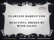 Flawless Makeup for Beautiful Brides by Wink Salon