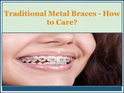 Traditional Metal Braces - How to Care?