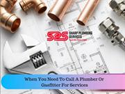 When You Need To Call A Plumber Or Gasfitter For Services