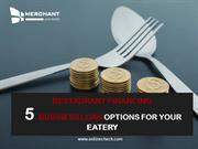 RESTAURANT FINANCING 5 BUSINESS LOAN OPTIONS FOR YOUR EATERY
