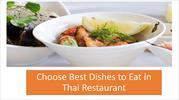 Choose Best Dishes to Eat in Thai Restaurant