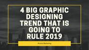 4 Big Graphic Designing Trend that is going to rule 2019