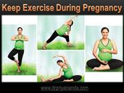 Keep Exercise DuringPregnancy