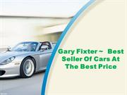 @Gary Fixter   Best Seller Of Cars At The Best Price