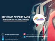 Britannia Airport Cars- Heathrow Airport Taxi Transfer