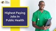 Highest Paying Jobs In Public Health