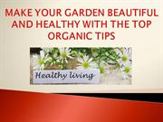 Organic Gardening Tips and Hacks - Organic 4 Greenlivings