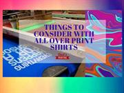 5 Things to Consider with all over Print Shirts