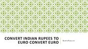 Convert Indian Rupees to Euro Convert Euro
