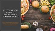 All that You Need To Know About Food In Dubai
