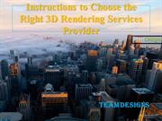 Instructions to Choose the Right 3D Rendering Services Provider