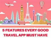 5 Features Every Good Travel App Must Have