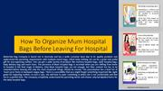 How To Organize Mum Hospital Bags Before Leaving For Hospital