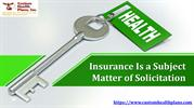 Insurance Is a Subject Matter of Solicitation