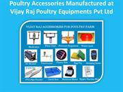 Poultry Accessories Manufactured at Vijay Raj Poultry Equipments Pvt L