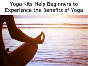 Yoga Kits Help Beginners to Experience the Benefits of Yoga
