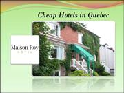 Cheap Hotels in Quebec