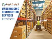 Certified Warehousing Distribution services by Top 1 Freight!