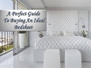A Perfect Guide To Buying An Ideal Bedsheet