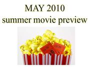 SUMMER 2010 MOVIE PREVIEW - MAY 7, 2010