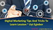 Tricks and Tips Digital Marketing   Uyi Egiebor