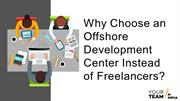 Why Choose Offshore Developer Center Instead of Freelancers?