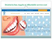 Dentist in San Angelo at affordable service cost