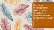 Repair vs Replacement Which Option Guarantees Reliable Garage Door Per