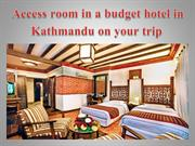 Access room in a budget hotel in Kathmandu on your trip
