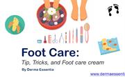 Foot Care Tip, Tricks, and Foot care cream