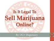 Is It Legal To Is It Legal To Sell Marijuana Online?