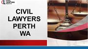 Get To Know More About Civil Lawyers Perth WA
