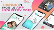 Trends in Mobile App Industry 2019
