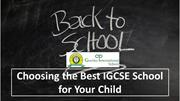 Choosing the Best IGCSE School for Your Child