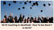 IELTS Coaching In AbuDhabi _ How To Get Band 7 In IELTS_