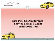 Taxi Pick-Up Amsterdam-Service Brings a Great Transportation