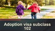 Adoption  102 visa subclass 102